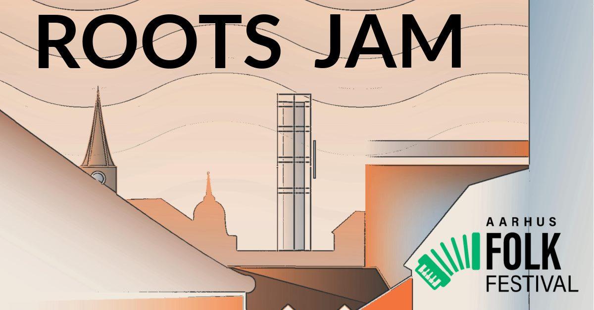 Roots Jam / Aarhus Folk Festival   AFLYST!!